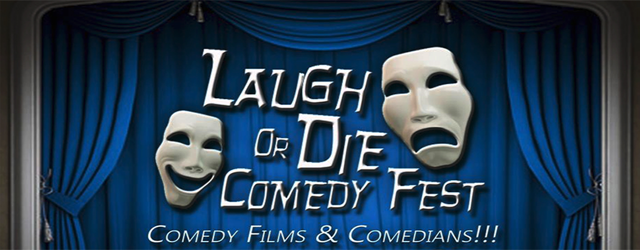 Laugh or Die Comedy Fest